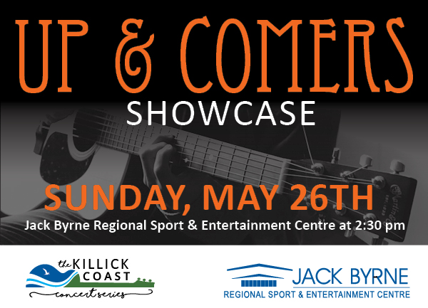 Killick Coast Concert Series UP & COMERS @ Jack Byrne Regional Sport & Entertainment Centre
